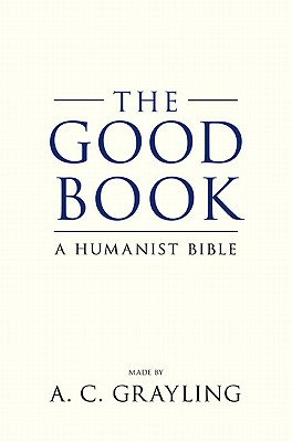 Image for The Good Book: A Humanist Bible
