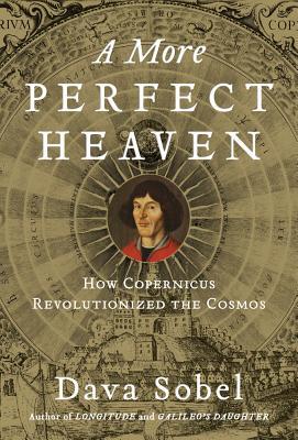 Image for MORE PERFECT HEAVEN: How Copernicus Revolutionized