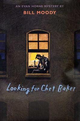 Looking for Chet Baker: An Evan Horne Mystery **SIGNED**
