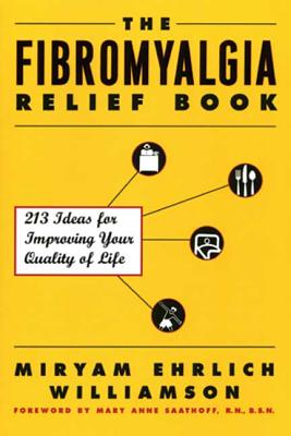 Image for The Fibromyalgia Relief Book: 213 Ideas for Improving Your Quality of Life