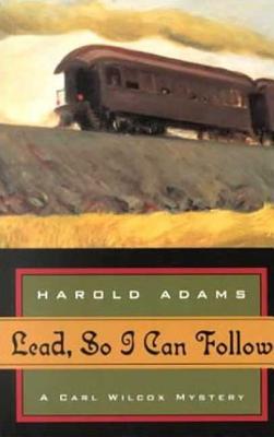 Lead, So I Can Follow, Adams, Harold