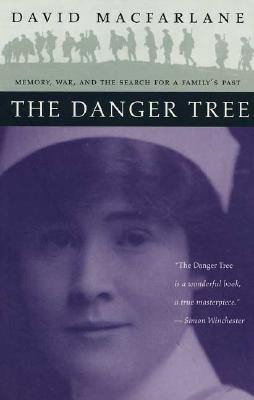 Image for The Danger Tree: Memory, War and the Search for a Family's Past