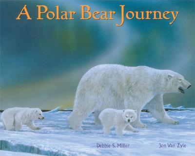 A Polar Bear Journey, Debbie S. Miller