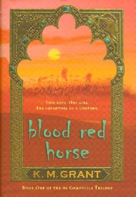 Blood Red Horse (The deGranville Trilogy), Grant, K. M.