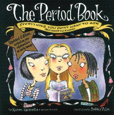 Image for Period Book, The: Everything You Don't Want to Ask (But Need to Know) (updated e