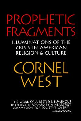 Prophetic Fragments: Illuminations of the Crisis in American Religion and Culture, West, Mr. Cornel