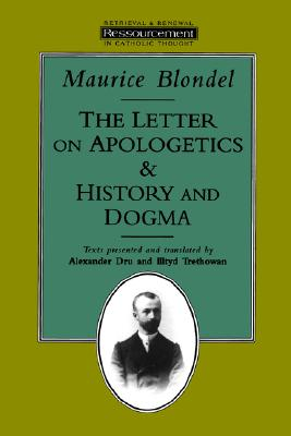 The Letter on Apologetics and History and Dogma, Blondel, Maurice;Dru, Alexander;Trethowan, Illtyd