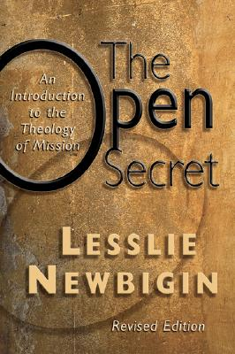 The Open Secret: An Introduction to the Theology of Mission, Newbigin, Lesslie