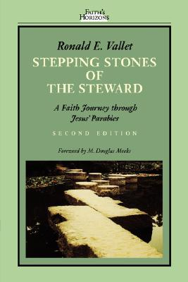 Stepping Stones of the Steward: A Faith Journey through Jesus' Parables (Faith's Horizons), Vallet, Mr. Ronald E.