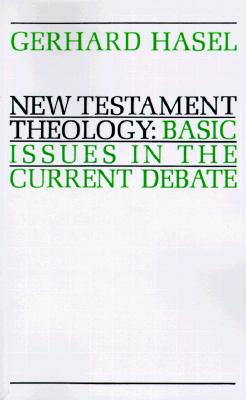 Image for New Testament Theology: Basic Issues in the Current Debate