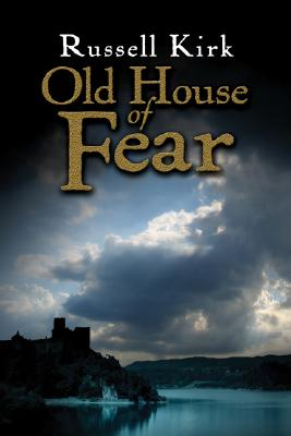 Old House of Fear, Russell Kirk