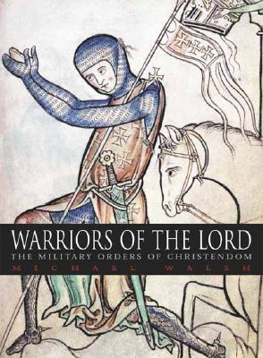 Image for Warriors of the Lord: The Military Orders of Christendom