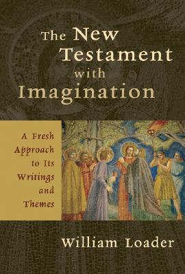 Image for The New Testament with Imagination: A Fresh Approach to Its Writings and Themes