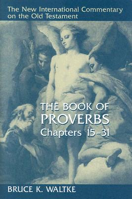 Image for NICOT The Book of Proverbs: Chapters 15-31 (New International Commentary on the Old Testament)