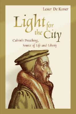 Image for Light for the City: Calvin's Preaching, Source of Life and Liberty