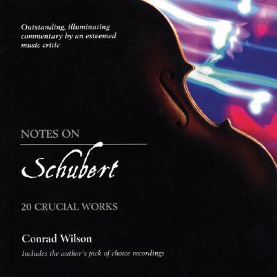 Image for Notes On Schubert: 20 Crucial Works