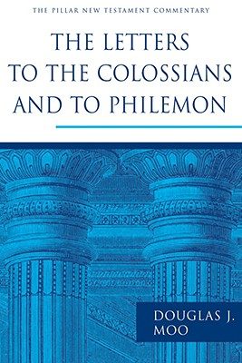 Image for PNTC The Letters to the Colossians and to Philemon (Pillar New Testament Commentary)