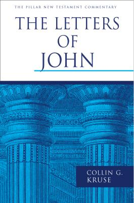 PNTC The Letters of John (Pillar New Testament Commentary), Colin G. Kruse
