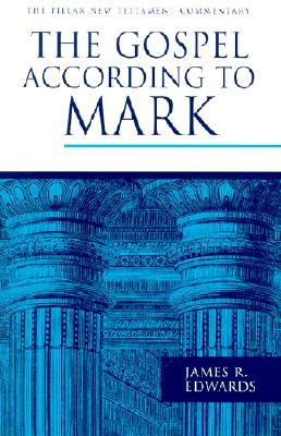 PNTC Gospel According to Mark, JAMES R. EDWARDS