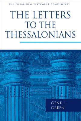 Image for PNTC The Letters to the Thessalonians (Pillar New Testament Commentary)