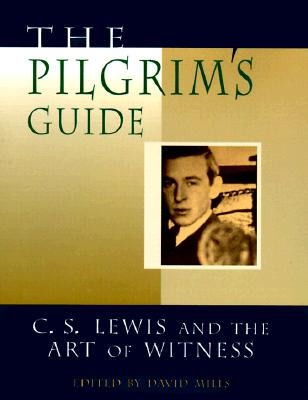 The Pilgrim's Guide: C.S. Lewis and the Art of Witness