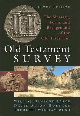 Image for Old Testament Survey: The Message, Form, and Background of the Old Testament