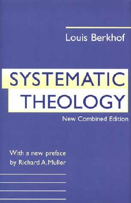 Systematic Theology, Louis Berkhof