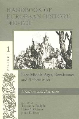 Image for Handbook of European History 1400-1600: Late Middle Ages, Renaissance, and Reformation : Structures and Assertions