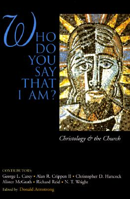 What Do You Say That I Am?, George L. Carey, ed.