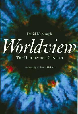Worldview : The History of a Concept, DAVID K. NAUGLE