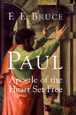 Image for Paul: Apostle of the Heart Set Free