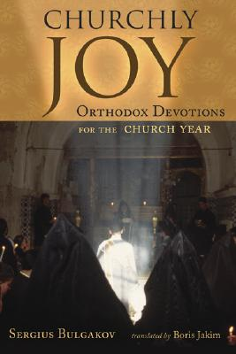 Image for Churchly Joy: Orthodox Devotions for the Church Year