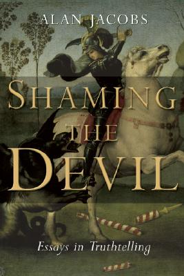 Image for Shaming The Devil: Essays In Truthtelling