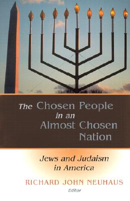 Image for The Chosen People in an Almost Chosen Nation: Jews and Judaism in America
