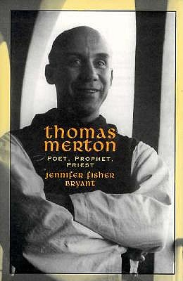 "Image for ""Thomas Merton: Poet, Prophet, Priest (Men of Spirit)"""
