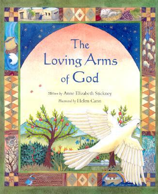 The Loving Arms of God, Cann, Helen; Anne Elizabeth Stickney