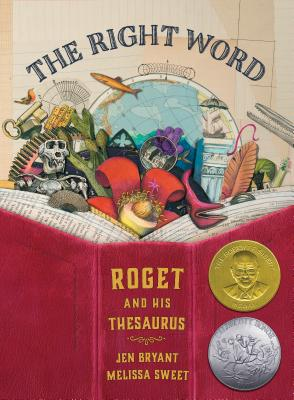 The Right Word: Roget and His Thesaurus, Jen Bryant