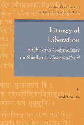 Liturgy of Liberation (Christian Commentaries on Non Christian Sacred Texts), Reid B. Locklin (Author)