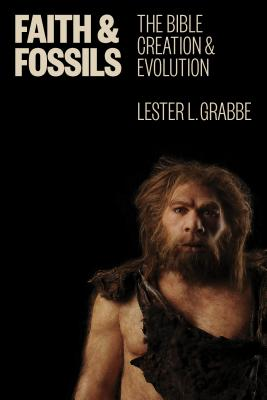 Image for Faith and Fossils: The Bible, Creation, and Evolution