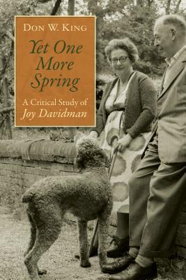 Yet One More Spring: A Critical Study of Joy Davidman, Don W. King