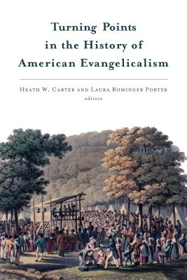 Image for Turning Points in the History of American Evangelicalism