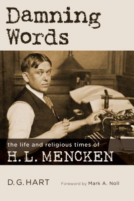 Image for Damning Words: The Life and Religious Times of H. L. Mencken (Library of Religious Biography)