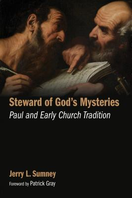 Steward of God's Mysteries: Paul and Early Church Tradition, Jerry L. Sumney