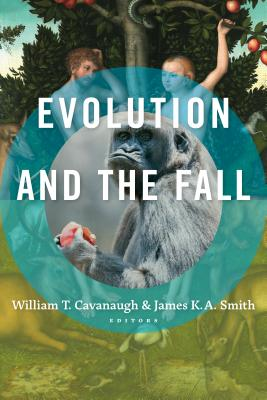 Evolution and the Fall, James K. A. Smith