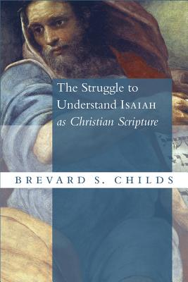 Image for The Struggle to Understand Isaiah as Christian Scripture
