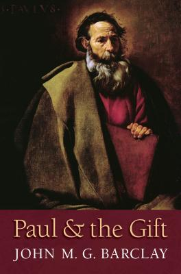 Paul and the Gift, John M. G. Barclay
