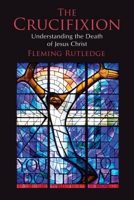 Image for The Crucifixion: Understanding the Death of Jesus Christ