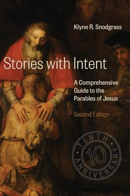 Image for Stories with Intent: A Comprehensive Guide to the Parables of Jesus