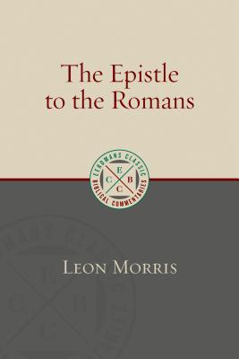 Image for The Epistle to the Romans (Eerdmans Classic Biblical Commentaries)