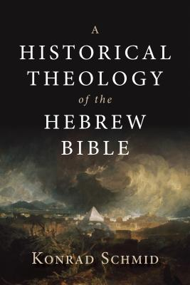 Image for A Historical Theology of the Hebrew Bible